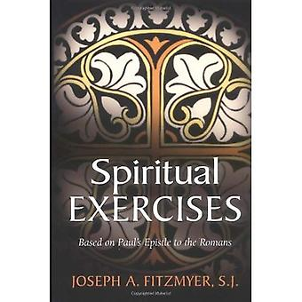 Spiritual Exercises Based on Paul&s Epistle to the Romans