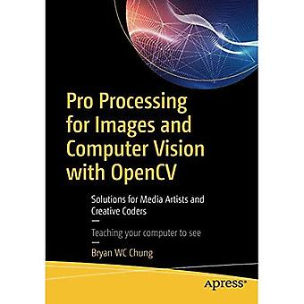 Pro Processing for Images and Computer Vision with OpenCV: Solutions for Media� Artists and Creative Coders