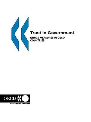 Trust in GovernHommest  Ethics Measures in OECD Countries by OECD. Published by OECD Publishing