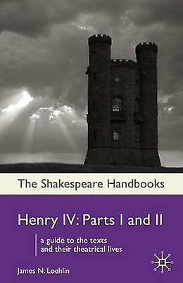 Henry IV  Parts I and II by Loehlin & James N.