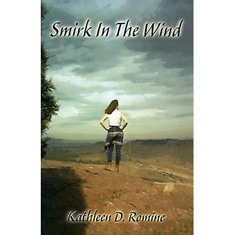 Smirk in the Wind by Romine & Kathleen D.