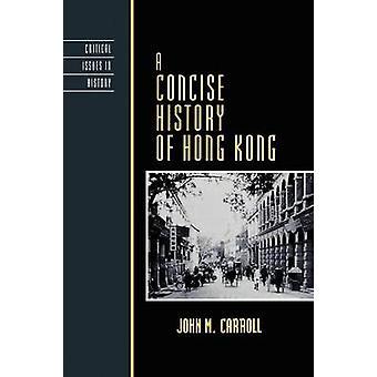Kortfattad historia av Hong Kong av Carroll & John M.