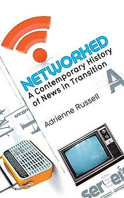 Networked A Contemporary History of nouveaus in Transition by Russell & Adrienne