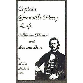 Captain Granville Perry Swift California Pioneer and Sonoma Bear by Hobart & Billie