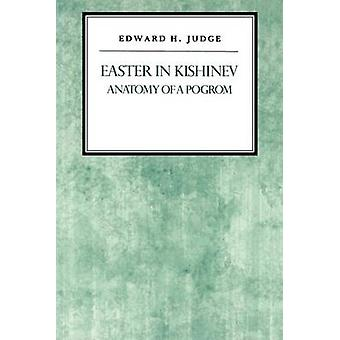 Easter in Kishniev Anatomy of a Pogrom by Judge & Edward H.