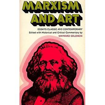 Marxism and Art Essays Classic and Contemporary by Solomon & Maynard