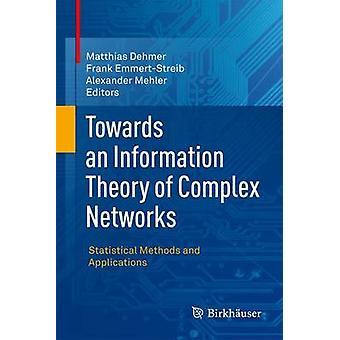 Vers une théorie de l'Information des méthodes statistiques complexes réseaux et Applications par Dehmer & Matthias