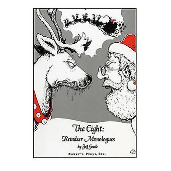 The Eight Reindeer Monologues by Goode & Jeff