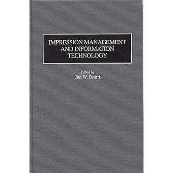 Impression Management and Information Technology by Beard & Jon W.