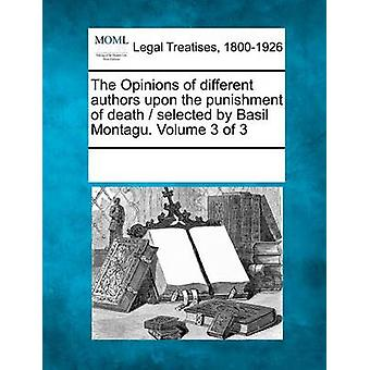 The Opinions of different authors upon the punishment of death  selected by Basil Montagu. Volume 3 of 3 by Multiple Contributors & See Notes