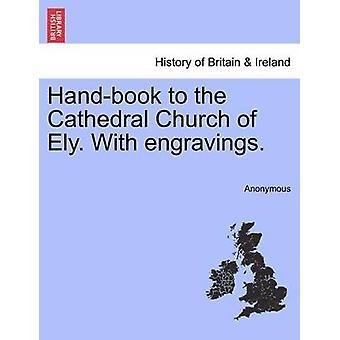Handbuch zur Kathedrale Kirche von Ely. Mit Gravuren. von Anonymous