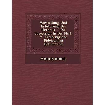 فورستيلونج أوند Erl أوتيرونج Des أورثيلس... يموت الخلافة في Das فهرل. ف. فريبيرجيشي فيديكومي بيتريفيند قبل مجهول