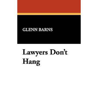 Lawyers Dont Hang by Barns & Glenn