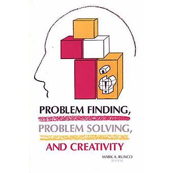 Ongelma löytäminen ongelman ratkaisu ja luovuus on Runco & Mark A.