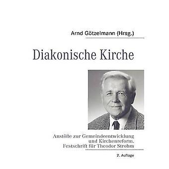 Diakonische Kirche por Gtzelmann y Arnd