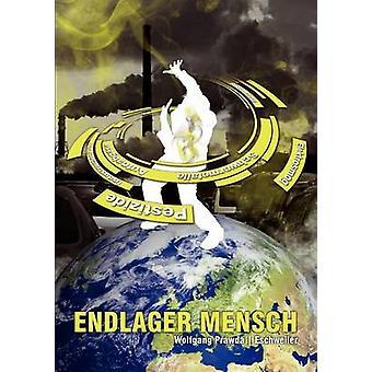 Endlager Mensch by Prawda & Wolfgang
