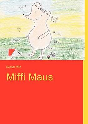 Miffi Maus by Milz & Evelyn