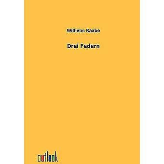 Drei Federn por Raabe y Wilhelm