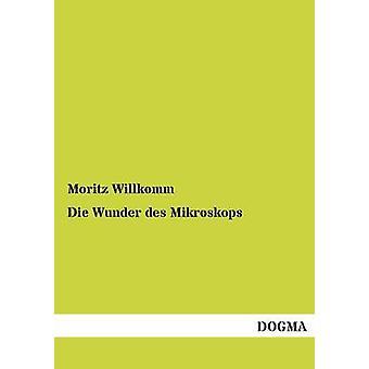 Die Wunder Des Mikroskops by Willkomm & Moritz