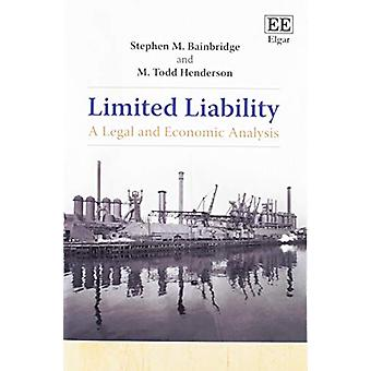 Limited Liability - A Legal and Economic Analysis by Limited Liability