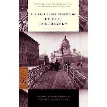 The Best Short Stories of Dostoevsky by F. M. Dostoevsky - David Maga