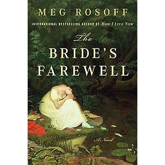 The Bride's Farewell by Meg Rosoff - 9780452296213 Book