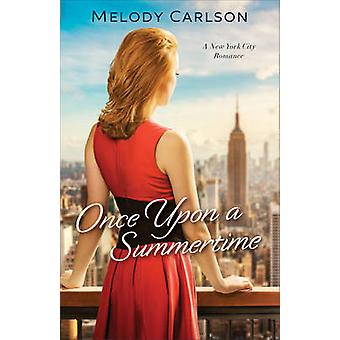 Once Upon a Summertime - A New York City Romance by Melody Carlson - 9