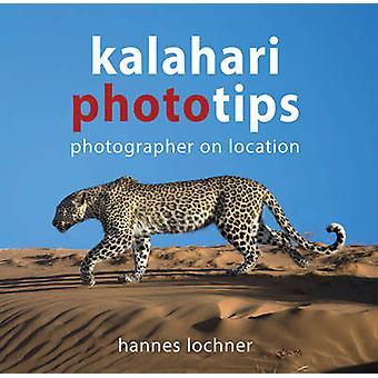 Kalahari Phototips by Hannes Lochner - 9780994675118 Book