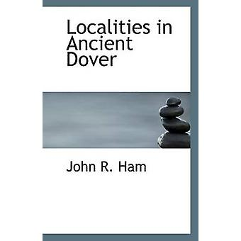 Localities in Ancient Dover by John R Ham - 9781110795918 Book