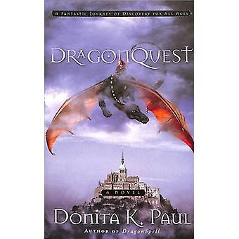 Dragonquest - A Novel by Donita K. Paul - 9781400071296 Book
