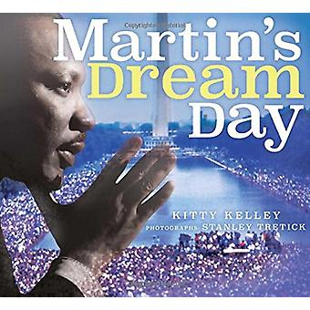Martin's Dream Day by Kitty Kelley - Stanley Tretick - 9781481467667