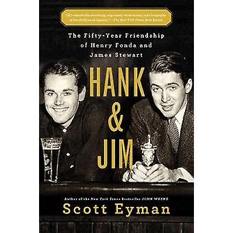 Hank y Jim - la amistad de cincuenta años de Henry Fonda y James guiso