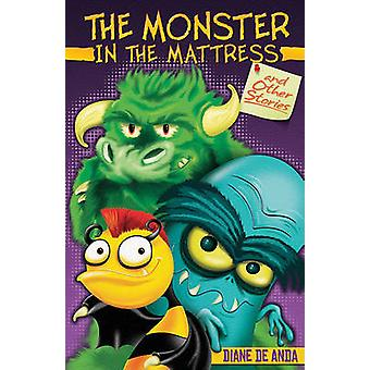 The Monster in the Mattress and Other Stories / El Monstruo En El Col