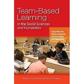 Team-Based Learning in the Social Sciences and Humanities - Group Work