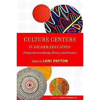 Culture Centers in Higher Education - Perspectives on Identity - Theor