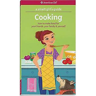 A Smart Girl's Guide - Cooking - How to Make Food for Your Friends - Yo