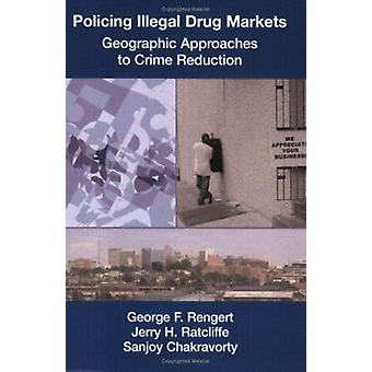 Policing Illegal Drug Markets - Geographic Approaches to Crime Reducti