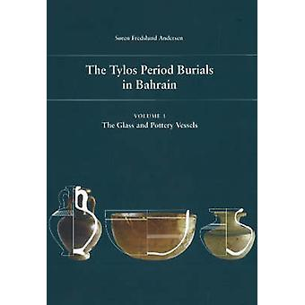 The Tylos Period Burials in Bahrain - Volume I -- The Glass & Pottery