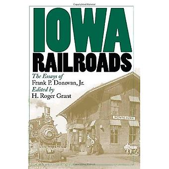 Iowa Railroads: The Essays of Frank P.Donovan, Jr. (Bur Oak Books)