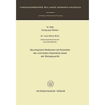 Neurologische Reaktionen als Parameter der urmischen Intoxikation sowie der Dialysequalitt by Knoll & Ottmar