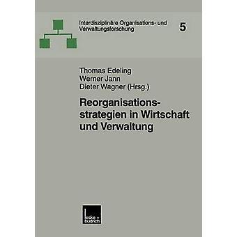 Reorganisationsstrategien in Wirtschaft und Verwaltung von Edeling & Thomas