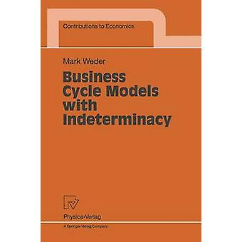 Business Cycle Models with Indeterminacy by Weder & M.
