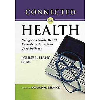 Connected for Health: Using Electronic to Transform Care Delivery