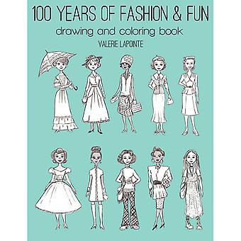 100 Years Of Fashion & Fun Drawing & Coloring Book- 899B1