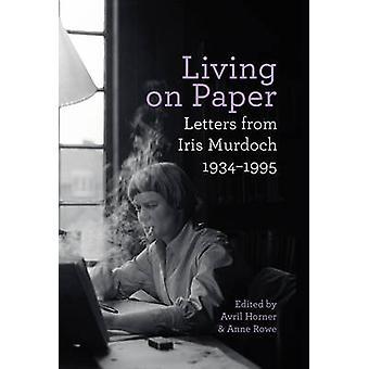 Living on Paper  Letters from Iris Murdoch 19341995 by Iris Murdoch