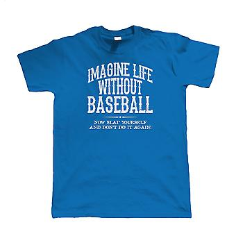 Life Without Baseball, Mens Funny T Shirt