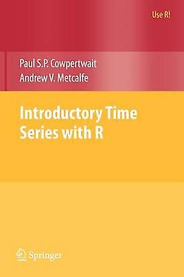 Introductory Time Series with R by Paul S. P. Cowpertwait