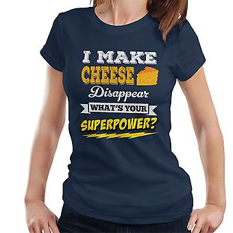 I Make Cheese Disappear Whats Your Superpower Women's T-Shirt
