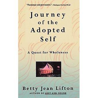 Viaggio del sé adottato - una ricerca di pienezza di Betty Jean Lift