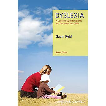 Dyslexia - A Complete Guide for Parents and Those Who Help Them (2nd R